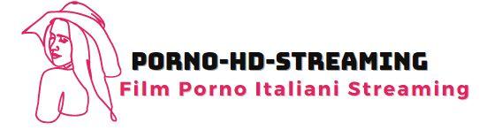 PORNO-HD-STREAMING Film Porno Italiani Streaming